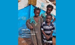 Η μεγαλύτερη έκκληση βοήθειας της UNICEF «Ανθρωπιστική Δράση για τα παιδιά 2014»