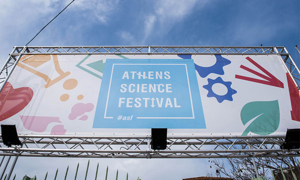 Athens Science Festiνal: Από 24 έως 29 Απριλίου στην Τεχνόπολη Δήμου Αθηναίων