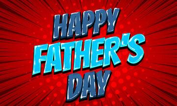 Γιορτή του πατέρα: Εσένα τι σου δίδαξε ο μπαμπάς σου;